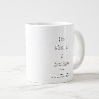 I'm Kind of a Bad Ass - The Mug