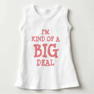I'm kind of a BIG deal baby dress for girl
