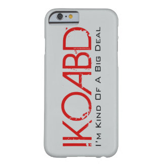 Im Kind of a Big Deal Barely There iPhone 6 Case