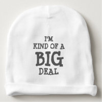 I'm kind of a BIG deal beanie hat for baby