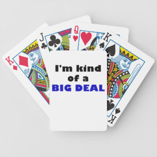 Im Kind of a Big Deal Bicycle Playing Cards