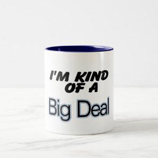 I'm Kind Of A Big Deal (blue) Two-Tone Coffee Mug