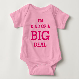 I'm kind of a BIG deal bodysuit for baby girl