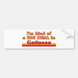 I'm Kind of a Big Deal in Gatineau Bumper Sticker