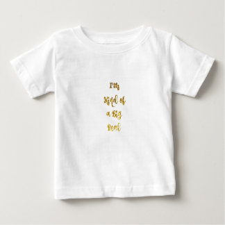 I'm Kind of a Big Deal in Gold Glitter Baby T-Shirt