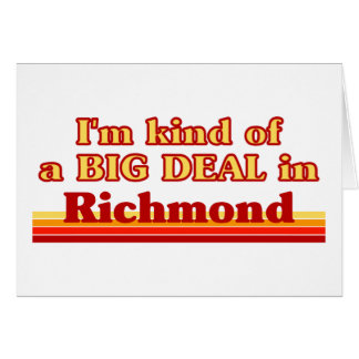 I'm Kind of a Big Deal in Richmond Card