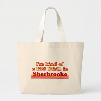 I'm Kind of a Big Deal in Sherbrooke Large Tote Bag