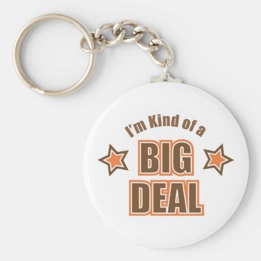 I'm Kind of a Big Deal Key Chain