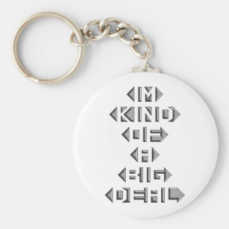 Im Kind Of A Big Deal Keychain