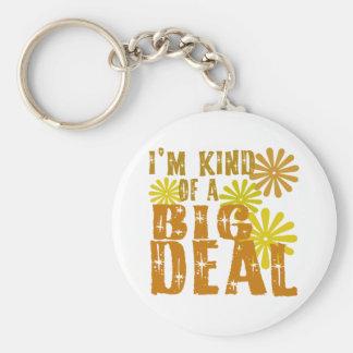 I'm kind of a Big Deal Keychain