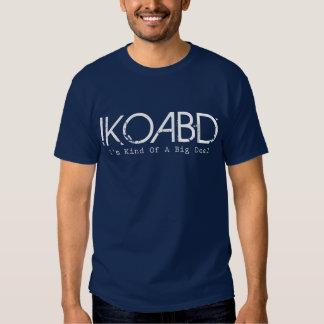 Im Kind of a Big Deal T Shirt