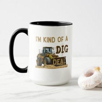 I'm Kind of a DIG Deal Mug