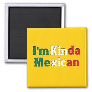 I'm Kinda Mexican 2 Inch Square Magnet