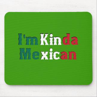 I'm Kinda Mexican Mouse Pad