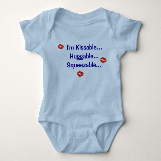 I'm Kissable...Huggable...Squeezable... Baby Bodysuit