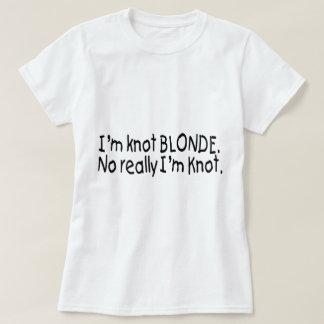 I'm Knot Blonde Really I'm Knot T Shirt