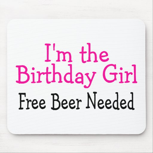 Im la cerveza libre del chica del cumpleaños neces tapete de ratones