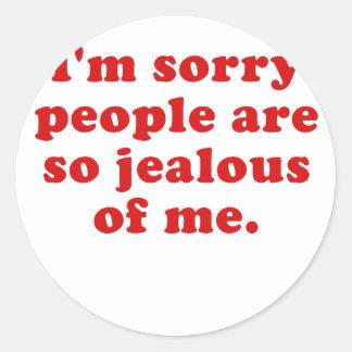 Im la gente triste es tan celosa de mí pegatina redonda