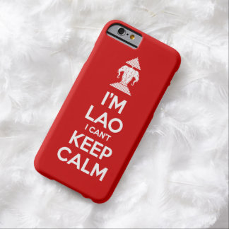 I'm Lao I Can't Keep Calm Barely There iPhone 6 Case