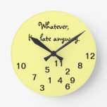 I'm Late Anyway Wall Clock