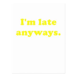 Im Late Anyways Postcard