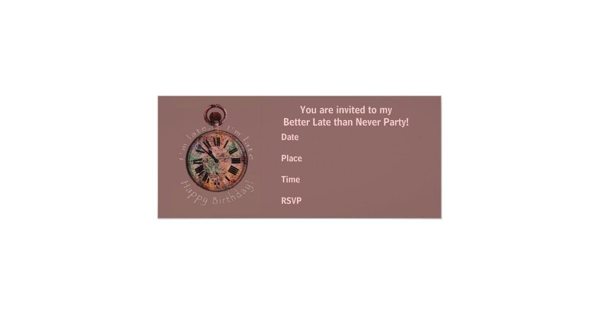 I M Late I M Late Belated Birthday Invitation Zazzle Com