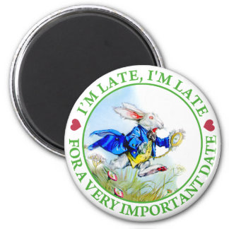 I'm Late, I'm Late, For a Very Important Date! 2 Inch Round Magnet