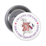 I'M LATE, I'M LATE, FOR A VERY IMPORTANT DATE! PINBACK BUTTON