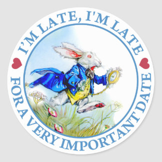 I'm Late, I'm Late For a Very Important Date! Classic Round Sticker