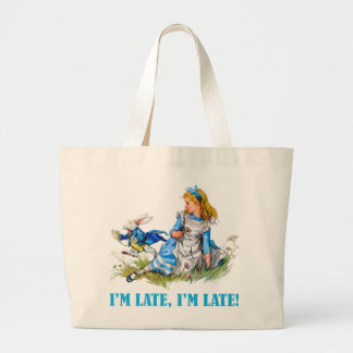 I'M LATE, I'M LATE! FOR A VERY IMPORTANT DATE! LARGE TOTE BAG