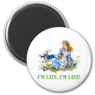 I'M LATE, I'M LATE! FOR A VERY IMPORTANT DATE! MAGNET