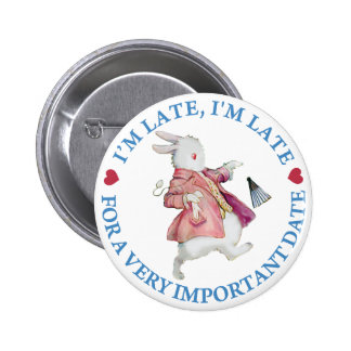 I'm Late, I'm Late For a Very Important Date! Pinback Button