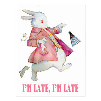 I'M LATE, I'M LATE, FOR A VERY IMPORTANT DATE! POSTCARD