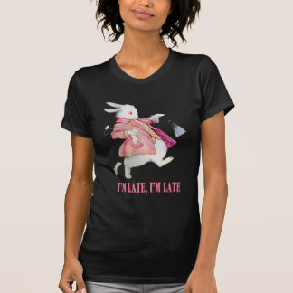 I'M LATE, I'M LATE, FOR A VERY IMPORTANT DATE! T-Shirt