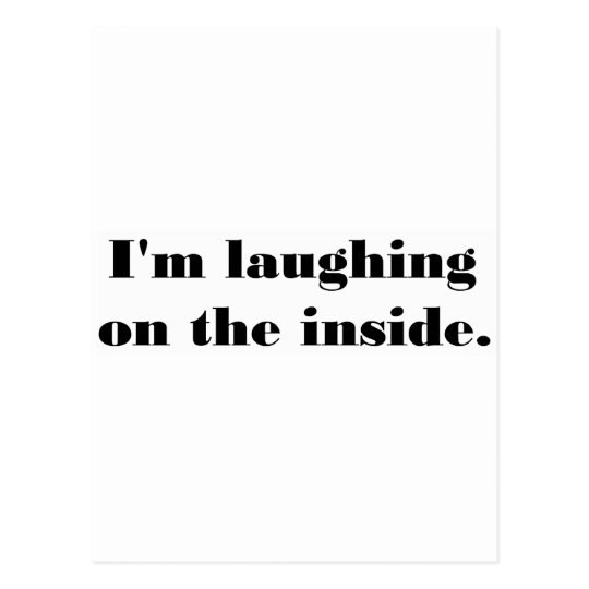 I'm laughing on the inside. postcard