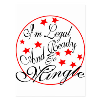 I'm Legal And Ready To Mingle Postcard