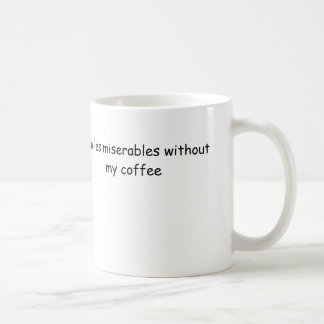 i'm les miserables without my coffee classic white coffee mug