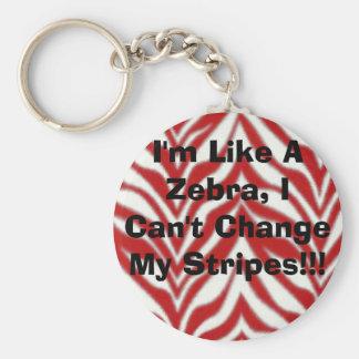 I'm Like A Zebra, I Can't Change My Stripes!!! Basic Round Button Keychain