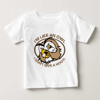 Im Like An Owl I Dont Give A Hoot Funny Saying Baby T-Shirt