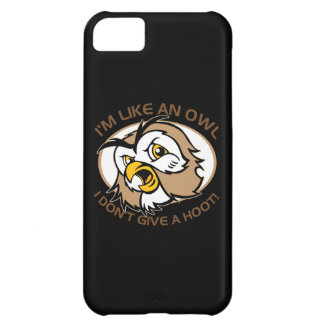 Im Like An Owl I Dont Give A Hoot Funny Saying Case For iPhone 5C