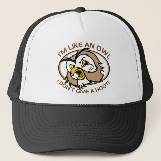 Im Like An Owl I Dont Give A Hoot Funny Saying Trucker Hat