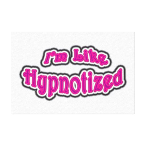 I'm Like Hypnotized Gallery Wrap Canvas