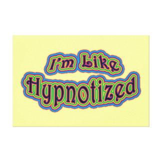 I'm Like Hypnotized Canvas Print