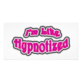 I'm Like Hypnotized Picture Card
