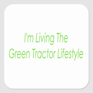 Im Living The Green Tractor Lifestyle Square Sticker