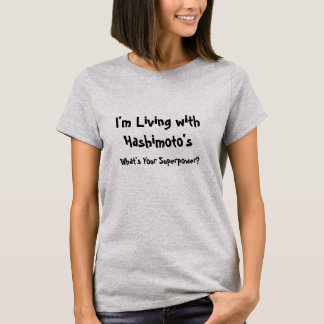 I'm Living with Hashimoto's What's Your Superpower T-Shirt