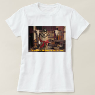 I'm Lookin' For the Man Who Shot My Paw! Chihuahua T-Shirt