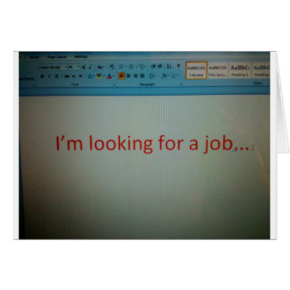 I'm looking for a job... card