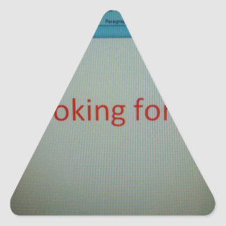 I'm looking for a job... triangle sticker