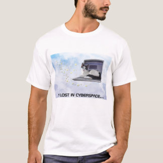 I'm Lost in Cyberspace T-Shirt